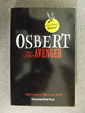 Osbert The Avenger by Christopher William Hill *Uncorrected Proof*P/B Pub.Walker