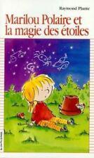 Marilou Polaire Et LA Magie Des Etoiles (Premier Roman