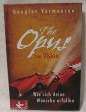 ++ The Opus - die Vision: Wie sich deine Wünsche erfüllen - D. Vermeeren   ++
