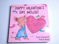 Happy Valentine's Day, Mouse! by Laura Joffe Numeroff: Board Book New