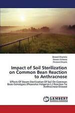 NEW Impact of Soil Sterilization on Common Bean Reaction to Anthracnose
