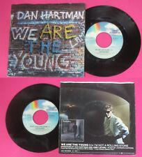 LP 45 7'' DAN HARTMAN We are the young 1984 italy MCA RECORDS 25 92637*cd mc dvd