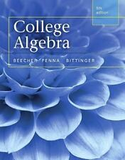 College Algebra (5th Edition) by Beecher, Judith A.Penna, Marvin L.Bittinger,…