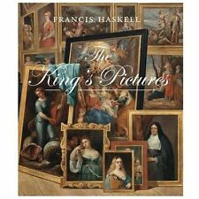 The King's Pictures: The Formation and Dispersal of the Collections of-ExLibrary