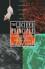The Lucifer Principle: A Scientific Expedition into the Forces of History, Howar