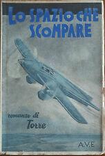 Lo spazio che scompare - Torre -  A.V.E.,1940 - A