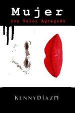 Mujer con Valor Agregado by Kenny Díaz (2016, Paperback)