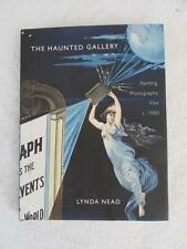 Lynda Nead THE HAUNTED GALLERY Painting Photography Film c. 1900 Yale 2007