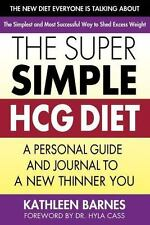 The Super Simple HCG Diet: A Personal Guide and Journal to a New Thinner You by