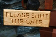 PLEASE SHUT THE GATE Personalised Oak House Sign CNC Carved  Wooden Name Plaque