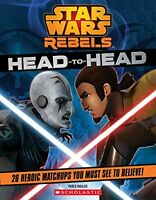 Star Wars Rebels: Head to Head by Pablo Hidalgo