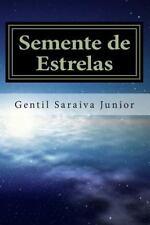 Semente de Estrelas : Livro de Poemas by Gentil Junior (2013, Paperback)