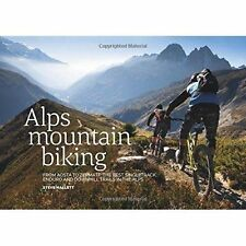 Alps Mountain Biking: From Aosta to Zermatt: the Best Singletrack, Enduro and...