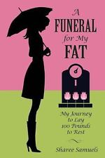 A FUNERAL FOR MY FAT - SAMUELS, SHAREE - NEW HARDCOVER BOOK