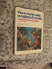 JACQUES-YVES COUSTEAU - VITA E MORTE NELLE SCOGLIERE DI CORALLO - LONGANESI 1971