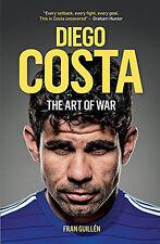 Diego Costa - The Art of War - Chelsea FC Striker Biography - Football book