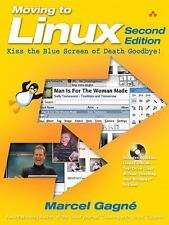 Moving to Linux, Second Edition: Kiss the Blue Screen of Death Goodbye! (2nd Edi