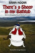 There's a Sheep in My Bathtub : Birth of a Church Planting Movement in Mongolia