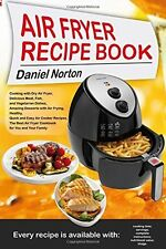 Air Fryer Recipe Book: Cooking with Dry Air Fryer, Delicious Meat, Fish and with