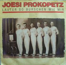 """7"""" JOESI PROKOPETZ : Lauter So Burschen Wie Mir /MINT-"""