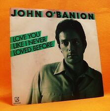"PROMO 7"" Single Vinyl 45 John O'Banion Love You Like I Never Loved Before MINT !"