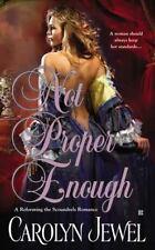 Not Proper Enough by Carolyn Jewel (2012, Paperback)