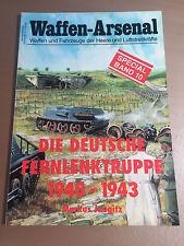 WAFFEN-ARSENAL SPECIAL BAND 10 - DIE DEUTSCHE FERNLENKTRUPPE 1940-1943