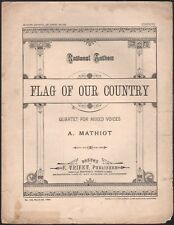 Flag Of Our Country antique patriotic song National Anthem by A. Mathiot 1898