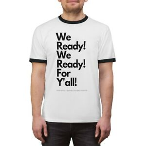 We Ready! We Ready! For Y'all! - Unisex Ringer Tee