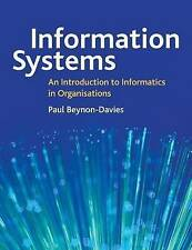 Information Systems an Introduction to Informatics in Organizations by Beynon-D