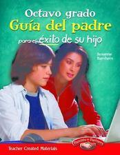 Octavo grado Guia del padre para el exito de su hijo (Spanish Version)...