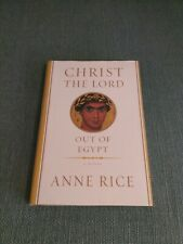 Christ the Lord : Out of Egypt by Anne Rice (2005, Hardcover)