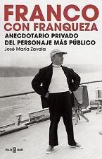 Franco con franqueza / Anecdotario privado del personaje ms pblico Spanish Edit