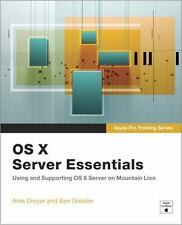 Apple Pro Training Series: OS X Server Essentials: Using and Supporting OS X Se