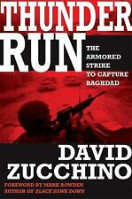 Thunder Run : The Armored Strike to Capture Baghdad by David Zucchino