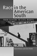 Race in the American South : From Slavery to Civil Rights by David Brown and...