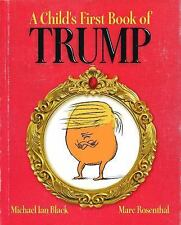 A Child's First Book of Trump by Michael Ian Black (2016, Picture Book)