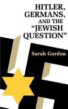Hitler, Germans, and the Jewish Question by Sarah Gordon (1984, Paperback,...