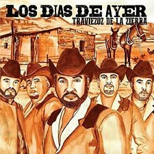 Traviezoz De La Zierra CD NEW Los Dias  De Ayer NOW SHIPPING !