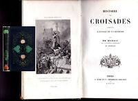 """1853 - MICHAUD ET POUJOULAT """"HISTOIRE DES CROISADES"""" - 4 GRAVURES"""
