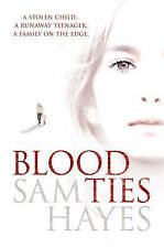 Blood Ties By Sam Hayes A New Paperback Book 2007 With Free P&P UK