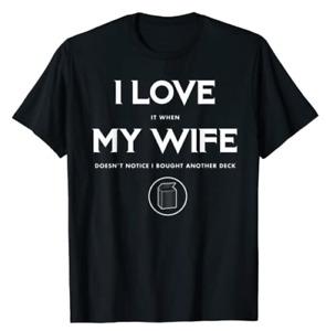 Funny I love My Wife MTG Deck TCG Husband T Shirt New Graphic Tee Funny