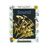 Sound (Step-By-Step Science)