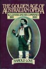 The Golden Age of Australian Opera: W. S. Lyster and His Companies, 1861-1880 (M