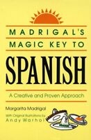 Madrigal's Magic Key to Spanish, Paperback by Madrigal, Margarita; Warhol, An...