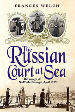 The Russian Court at Sea: The Voyage of HMS Marlborough, April 1919-ExLibrary