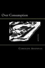 Over Consumption : Oil and Digital Expressions by Cameron Ahonpaa (2015,...
