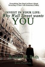 Invest In Your Life: Why Wall Street Wants You: Everything You Need To Know A...