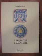 Luisa Bartolotti A TAVOLA CON I MALATESTI Panozzo 1989 cucina gastronomia cibi