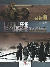 L'Artillerie de campagne de la Wehrmacht